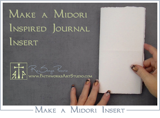 Make a Midori Inspired Notebook Insert www.FaithworksArtStudio.com