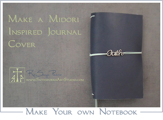 Make a Midori Inspired Journal Cover www.FaithworksArtStudio.com
