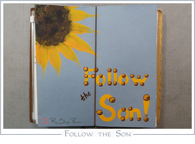 Follow the Son   RaSonya Pearce  www.FaithworksArtStudio.com