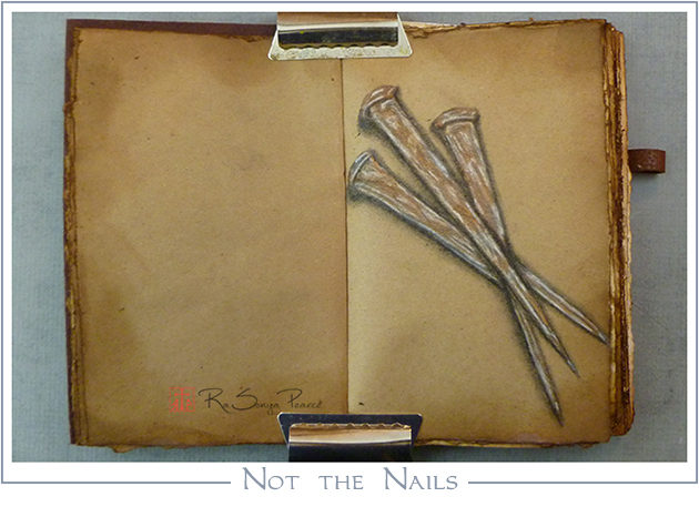 Not the Nails, Art 365-16-73, RaSonya Pearce, www.FaithworksArtStudio.com